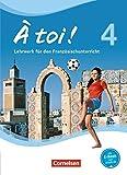 À toi ! - Vier- und fünfbändige Ausgabe: Band 4 - Schülerbuch: Festeinband