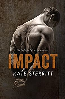 Impact (The Fight for Life Series Book 2) by [Sterritt, Kate]