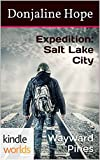 Wayward Pines: Expedition: Salt Lake City (Kindle Worlds Novella) offers