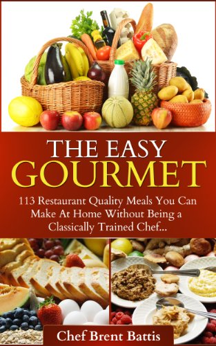 The Easy Gourmet by Brent Battis