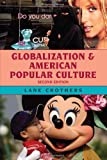 img - for Globalization and American Popular Culture, 2nd Edition book / textbook / text book