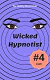 Wicked Hypnotist: an Erotic Short Story (Molly the Librarian Book 4)