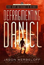 Defragmenting Daniel: The Boy Without a Heart (The Defragmenting Daniel Trilogy Book 3)
