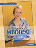 Becoming a Medical Transcriptionist, Volume 1