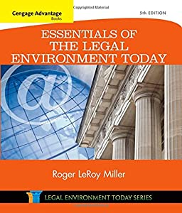 Cengage Advantage Books: Essentials of the Legal Environment Today (Miller Business Law Today Family) by South-Western College Pub