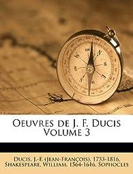 Oeuvres de J. F. Ducis Volume 3 par Jean-François Ducis
