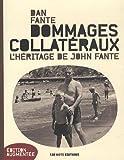 Dommages collatéraux : L'héritage de John Fante