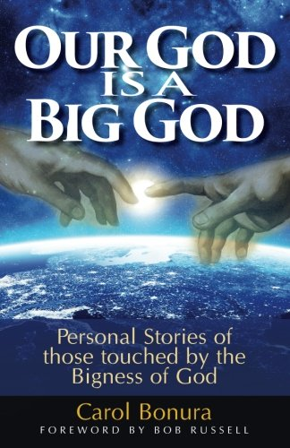 Our God Is a Big God: Personal Stories of Those Touched by the Bigness of (God Is Big)