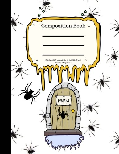 Composition Book 100 sheet/200 pages 8.5 x 11 in.-Wide Ruled- Beware of Spiders: Halloween Notebook for Kids   Student Journal   Spooky Writing ...   Scary Writing Notebook  Soft Cover Notepad -