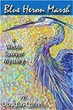Blue Heron Marsh, Douglas Quinn, 059545822X