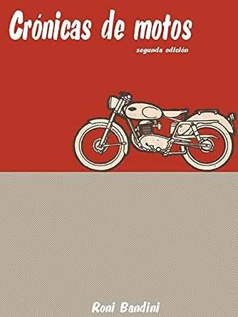 Amazon.com: Crónicas de motos: Aventuras con una Gilera