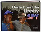 UNCLE T AND THE UPPITY SPY