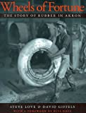 Wheels of Fortune: The Story of Rubber in Akron (Ohio History and Culture (Paperback))