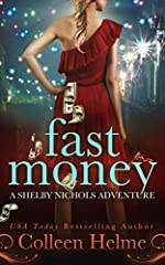 Fast Money: A Shelby Nichols Mystery Adventure (Shelby Nichols Adventure Book 2)