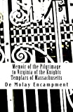 img - for Memoir of the Pilgrimage to Virginia of the Knights Templars of Massachusetts book / textbook / text book