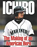 Ichiro: The Making of an American Hero