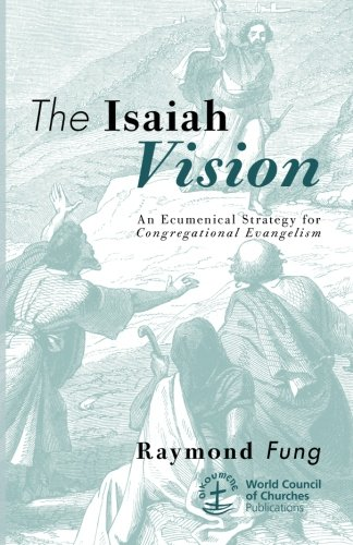 The Isaiah Vision: An Ecumenical Strategy for Congregational Evangelism