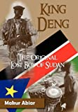 KING DENG, THE ORIGINAL LOST BOY OF SUDAN