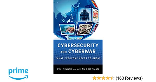 Cybersecurity And Cyberwar What Everyone Needs To Know Pw