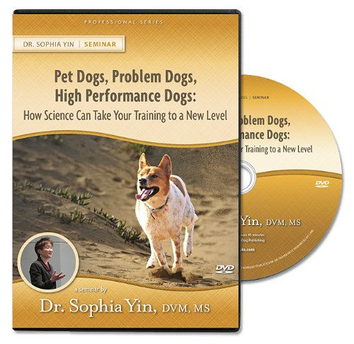 Pet Dogs, Problem Dogs, High Performance Dogs: How Science Can Take Your Training to a New Level (Lecture) (Dvd Performance Dog)