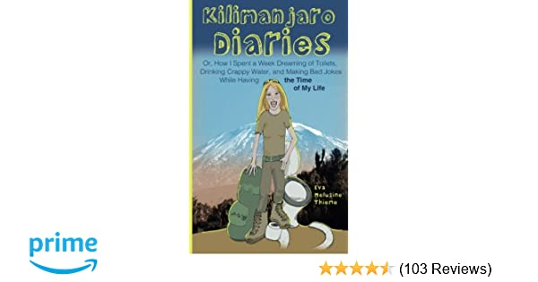 Kilimanjaro Diaries: Or, How I Spent a Week Dreaming of