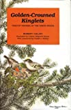 img - for Golden-Crowned Kinglets: Treetop Nesters of the North Woods by Robert Galati (1991-05-30) book / textbook / text book