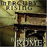 Building Rome by Mercury Rising