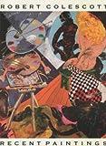 Robert Colescott, Recent Paintings