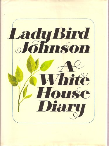 Lady Bird Johnson, A White House Diary (Autographed Copy)