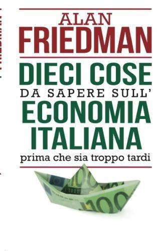 800963c242da Dieci cose da sapere sull economia italiana prima che sia troppo tardi