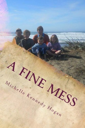 A Fine Mess: Living Simply With Children by [Kennedy Hogan, Michelle]