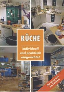 Küche. Individuell Und Praktisch Eingerichtet