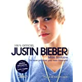 Justin Bieber : mon histoire 100% officiel : De mon premier pas vers l'éternité