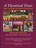 A Theatrical Feast, Elizabeth Sharland, 0953193020