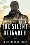The Silent Oligarch, Christopher Morgan Jones, 1594203199