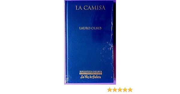 La camisa: Amazon.es: Olmo, Lauro: Libros