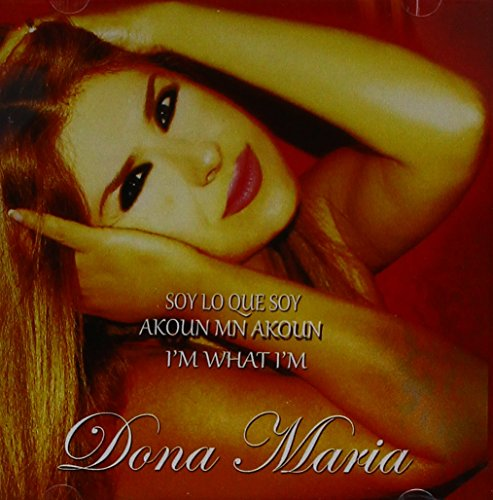 Dona Maria - Soy Lo Que Soy - I'm what I'm