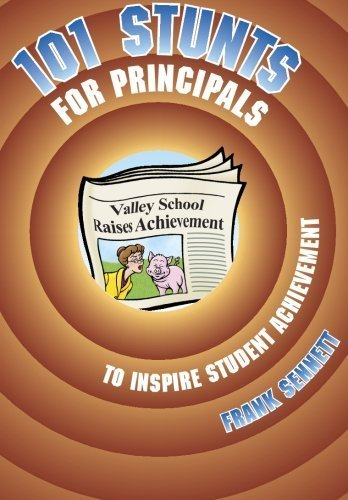 101 Stunts for Principals to Inspire Student Achievement by Frank Sennett (2004-11-17)