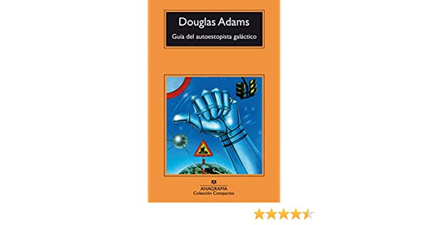 Amazon.com: Guía del autoestopista galáctico (COMPACTOS nº 454) (Spanish Edition) eBook: Douglas Adams, Benito Gómez Ibáñez, Damián Alou: Kindle Store
