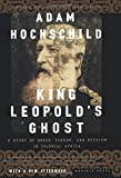 By Adam Hochschild: King Leopold's Ghost: A Story of Greed, Terror, and Heroism in Colonial Africa
