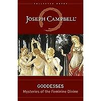 Goddesses: Mysteries of the Feminine Divine