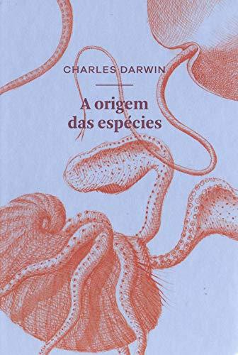 A origem das espécies por meio de seleção natural: ou A preservação das raças favorecidas na luta pela vida