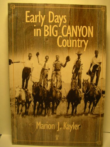 Early Days in Big Canyon Country