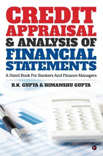Credit Appraisal & Analysis Of Financial Statements: A Hand Book For Bankers And Finance Managers