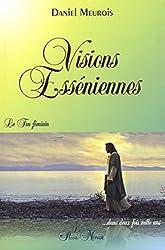 Visions Esséniennes - Le Feu féminin ...dans deux fois mille ans