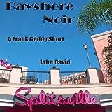 Bayshore Noir - A Frank Geddy Detective Short: Noir De Jure