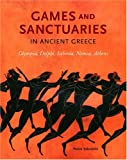 Games and Sanctuaries in Ancient Greece, Panos Valavanis, 0892367628