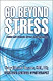 Go Beyond Stress, Gary Haymes, 1424195284