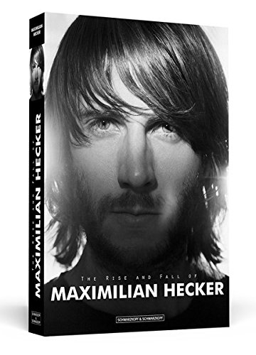 the-rise-and-fall-of-maximilian-hecker