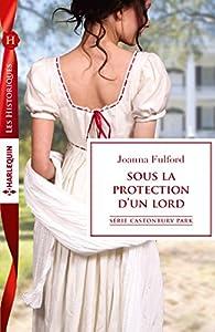 Castonbury Park, tome 7 : Sous la protection d'un lord par Joanna Fulford